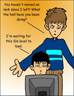Sin's load times, subject of the first ever Penny Arcade comic.