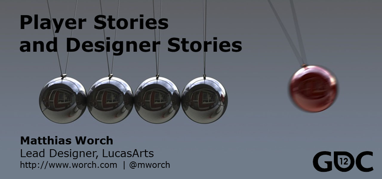 GDC 2012: Player Stories and Designer Stories